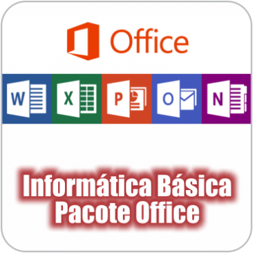 Informática Básica – Módulo 3 – Pacote Office